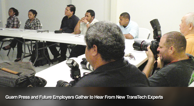 Guam Press and Future Employers Gather to Hear From New TransTech Experts