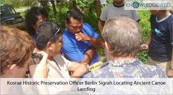 Kosrae Historic Preservation Officer Berlin Sigrah Locating Ancient Canoe Landing