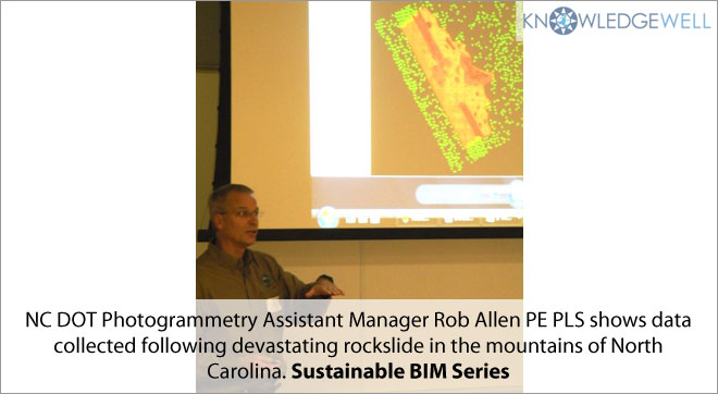NC DOT Photogrammetry Assistant Manager Rob Allen PE PLS shows data collected devastating rockslide in the mountains of North Carolina. Sustainable BIM Series