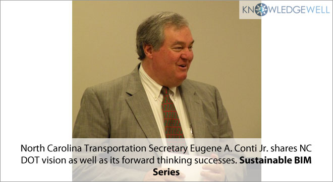 North Carolina Transportation Secretary Eugene A.Conti Jr. shares NC DOT vision as well as its forward thinking successes. Sustainable BIM Series